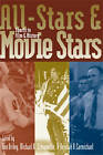 All-stars and Movie Stars: Sports in Film and History by The University Press of Kentucky (Hardback, 2008)