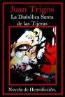 La Diablica Santa De Las Tijeras 9781420850024 Paperback P H