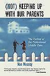 Not Keeping Up With Our Parents: The Decline of the Professional Middl-ExLibrary