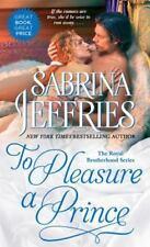 The Royal Brotherhood: To Pleasure a Prince 2 by Sabrina Jeffries (2006, Paperback)