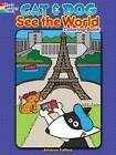 Cat and Dog See the World Coloring Book by Adrienne Trafford (Paperback, 2014)
