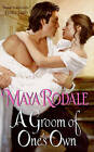 A Groom of One's Own by Maya Rodale (Paperback, 2010)