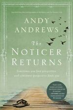 The Noticer Returns : Sometimes You Find Perspective, and Sometimes Perspective Finds You by Andy Andrews (2013, Hardcover)