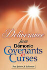 Deliverance from Demonic Covenants and Curses by Rev James a Solomon (Paperback / softback, 2010)