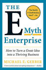 The E-Myth Enterprise: How to Turn a Great Idea into a Thriving Business by Michael E. Gerber (Paperback, 2010)