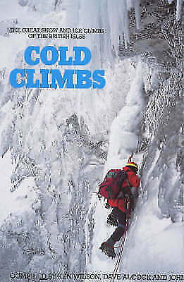 Cold Climbs in Britain: The Great Snow and Ice Climbs of the British Isles (Tea