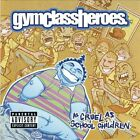 As Cruel as School Children [Bonus Track] [PA] by Gym Class Heroes (CD, Jul-2006, DecayDance/Fueled by Ramen)