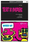 Basics Illustration 03: Text and Image by Mark 'Wigan' Williams (Paperback, 2007)
