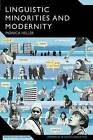 Linguistic Minorities and Modernity: A Sociolinguistic Ethnography by Monica Heller (Paperback, 2006)