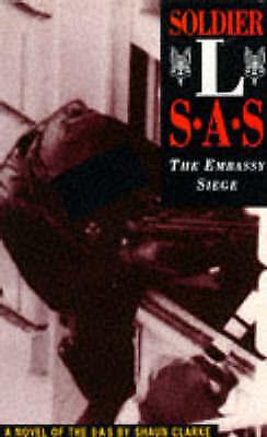 """VERY GOOD"" Soldier L: SAS - The Embassy Siege, Clarke, Shaun, Book"