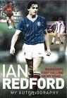 Raindrops Keep Falling on My Head...: My Autobiography by Ian Redford (Hardback, 2013)