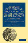 Account of the Native Africans in the Neighbourhood of Sierra Leone: To Which is Added, an Account of the Present State of Medicine Among Them by Thomas Winterbottom (Paperback, 2010)
