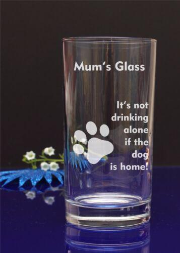 """Personnalisé Gravé /""""il n/'est pas boire seul si le chien est à la maison/"""" verre 86"""