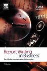 Report Writing in Business: The Effective Communication of Information by Trevor J. Bentley (Paperback, 2002)