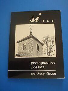 JACKY GUYON - SI... - PHOTOGRAPHIES POESIES - 1984 - PHOTOS NOIRS ET BLANCS - France - Reliure: Couverture souple Langue: Franais - France