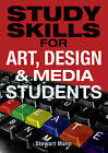 Study Skills for Art, Design and Media Students by Stewart Mann (Paperback, 2010)