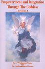 Empowerment and Integration Through the Goddess: Volume 1 by Wistancia Stone, Dr Joshua David Stone (Paperback / softback, 2001)