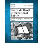Cours de Droit International Public by Frantz Despagnet, Charles De Boeck (Paperback / softback, 2013)