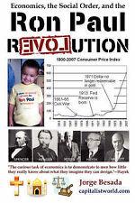 Economics, the Social Order, and the Ron Paul Revolution, Besada, Jorge, Good, P