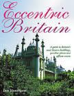 Eccentric Britain by Des Hannigan (Paperback, 2006)