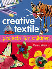 Creative Textiles Projects for Children by Karen Woods (Paperback, 2008)