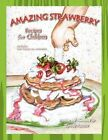 Strawberry Recipes for Children 9781441517593 by Lynda Ramos Book