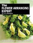 The Flower Arranging Expert by D. G. Hessayon (Paperback, 1994)