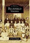 Bluefield, Virginia by Louise B Leslie, Dr Terry W Mullins (Paperback / softback, 2009)