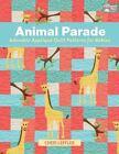 Animal Parade : Adorable Appliqu Quilt Patterns for Babies by Cheri Leffler (2014, Paperback)