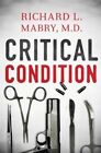 Critical Condition by Richard L. Mabry (Paperback, 2014)