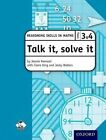Talk it, Solve it - Reasoning Skills in Maths Yrs 3 & 4 by Jennie Pennant, Claire King, Bracknell Forest LEA, Jacky Walters (Mixed media product, 2005)