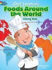 Chef Lorenzo's Foods Around the World Coloring Book by John Kurtz (Paperback, 2015)
