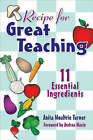 Recipe for Great Teaching: 11 Essential Ingredients by Anita Moultrie Turner (Paperback, 2006)
