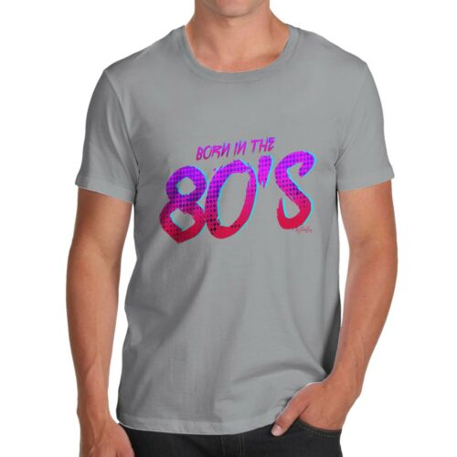 Twisted Envy Born In The 80S Men/'s Funny T-Shirt
