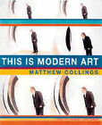 This is Modern Art by Matthew Collings (Paperback, 2000)