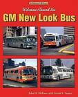 Welcome Aboard the GM New Look Bus: An Enthusiast's Reference by John H. McKane, Gerald L. Squier (Paperback, 2006)
