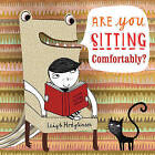Are You Sitting Comfortably? by Leigh Hodgkinson (Hardback, 2016)