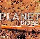 Planet Didge * by Axis (CD, Feb-2002, Arc Music)