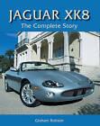 Jaguar XK8: The Complete Story by Graham Robson (Hardback, 2009)