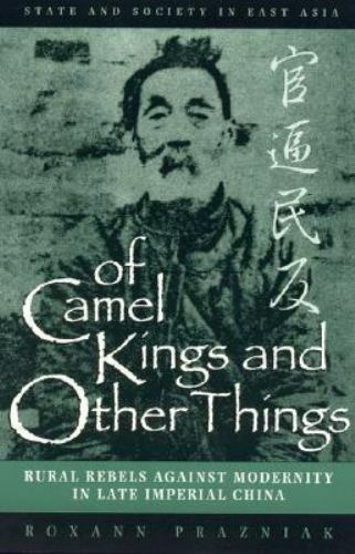 Of Camel Kings and Other Things : Rural Rebels Against Modernity in Late Imperia