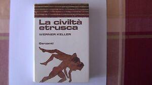 LA-CIVILTA-039-ETRUSCA-1981-KELLER-GARZANTI-ILLUSTRATO-BIBBIA-AVEVA-RAGIONE