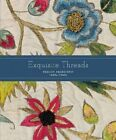 Exquisite Threads: English Embroidery 1600s-1900s by National Gallery of Victoria (Paperback, 2015)