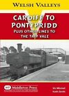 Cardiff to Pontypridd: Plus Other Lines to the Taff Vale by Vic Mitchell, Keith Smith (Hardback, 2011)