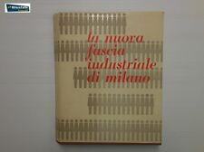 J 4750 LIBRO LA NUOVA FASCIA INDUSTRIALE DI MILANO 1A ED DEL 1962