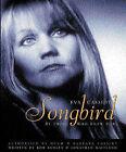 Eva Cassidy: Songbird - By Those Who Knew Her Authorised by Hugh and Barbara Cassidy by Rob Burley, Jonathan Maitland (Hardback, 2001)