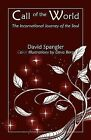 Call of the World: The Incarnational Journey of the Soul by David Spangler (Paperback, 2011)
