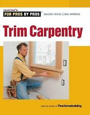 FineHomebuilding How-To Video Ser.: Trim Carpentry by Clayton DeKorne and...