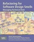 Refactoring for Software Design Smells: Managing Technical Debt by Tushar Sharma, Ganesh Samarthyam, Girish Suryanarayana (Paperback, 2014)