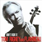 Don't Fight It by Flambeau/Tom Rigney (CD, Aug-2011, Perhelion Records)