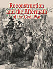 Reconstruction and the Aftermath of the Civil War by Lisa Colozza Cocca (Paperback / softback, 2011)